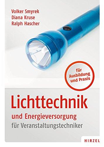 Lichttechnik und Energieversorgung: für Veranstaltungstechniker