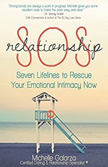 Relationship SOS: Seven Lifelines to Rescue Your Emotional Intimacy Now by [Michelle Galarza]