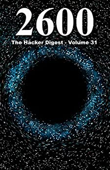[2600 Magazine]の2600: The Hacker Digest - Volume 31 (English Edition)
