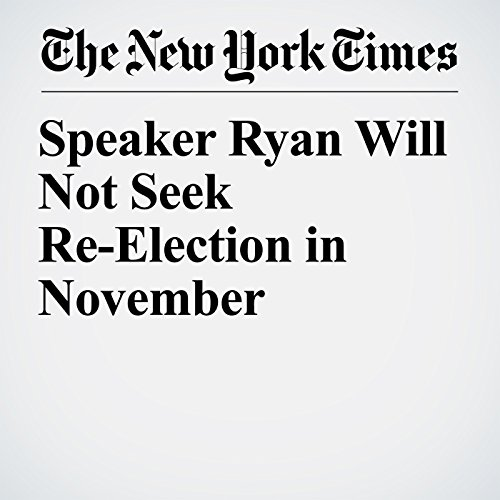 Speaker Ryan Will Not Seek Re-Election in November copertina
