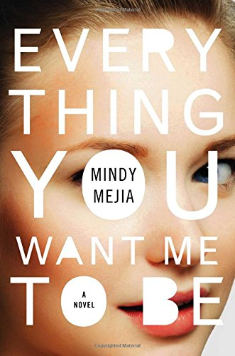 Image of Everything You Want Me to Be: A Novel