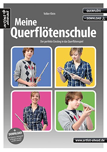 Meine Querflötenschule: Der perfekte Einstieg in das Querflötenspiel (inkl. Download). Lehrbuch für Flöte. Musiknoten.