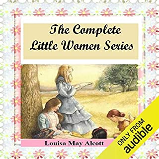 The Complete Little Women Series: Little Women, Good Wives, Little Men, Jo's Boys (4 books in one) cover art