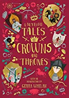 Ladybird Tales of Crowns and Thrones: With an Introduction From Gemma Whelan (Ladybird Tales of... Treasuries)