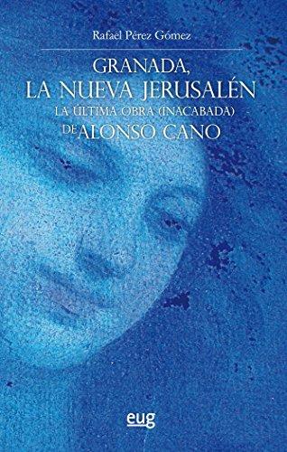 Granada, la nueva Jerusalén (Colección Arte y Arqueología)