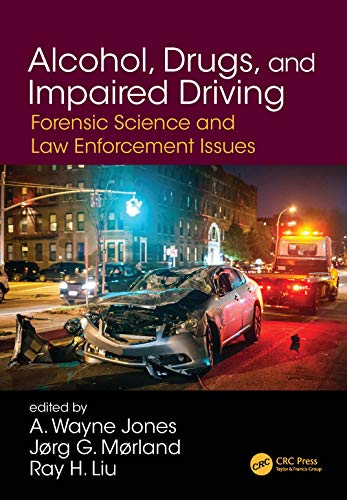 Compare Textbook Prices for Alcohol, Drugs, and Impaired Driving: Forensic Science and Law Enforcement Issues 1 Edition ISBN 9780367251628 by Jones, A. Wayne,Morland, Jorg Gustav,Liu, Ray H.