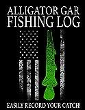 Alligator Gar Fishing Log: Keep Track of the Alligator Gar You Catch: 1 (American Fishing Logs)