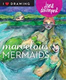 Marvelous Mermaids (I Heart Drawing)