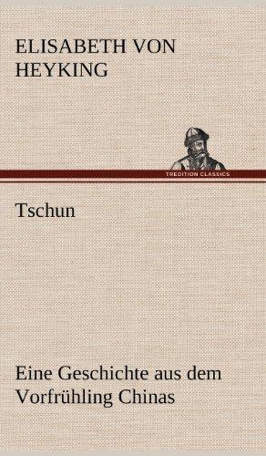 Tschun - Eine Geschichte aus dem Vorfrühling Chinas