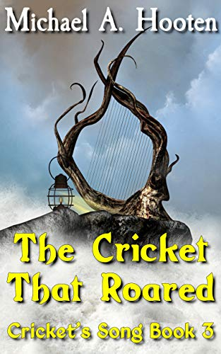 The Cricket That Roared (Cricket's Song Book 3) (English Edition)