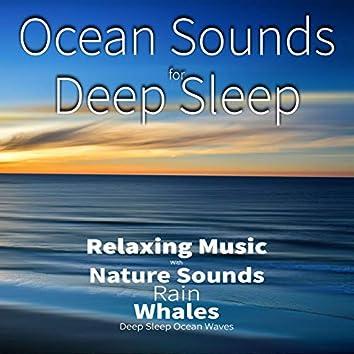 Ocean Sounds For Deep Sleep: Relaxing Music With Nature Sounds, Rain, Whales, Deep Sleep Ocean Waves (feat. Salvatore Marletta)