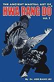 The Ancient Martial Art of Hwarang Do - Volume 1 - Joo Bang Lee