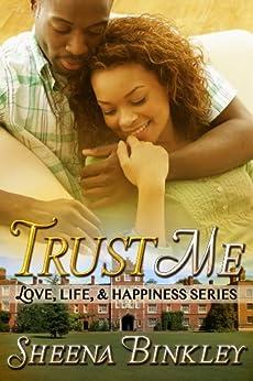 Trust Me (Love, Life, & Happiness Book 2) by [Sheena Binkley]