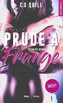 Prude à frange Premier round (New romance t. 43) par [C. s. Quill]