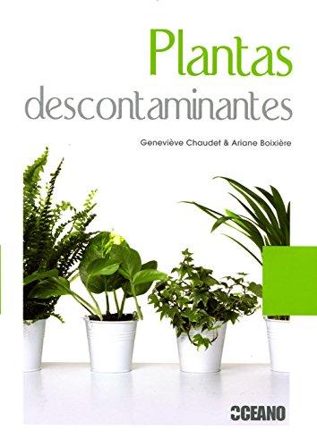 Plantas descontaminantes: Con informacion detallada de las especies purificadoras (Manuales ilustrados)
