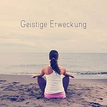Geistige Erweckung - New Age Musiksammlung, die Ihnen Hilft Ihr Abenteuer mit Meditation zu Beginnen
