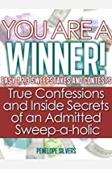 """You are a Winner! Easy 1,2,3 Sweepstakes and Contests """"True Confessions and Inside Secrets of an Admitted Sweep-a-holic"""" (Easy Sweeps and Contests Book 1) Kindle Edition"""