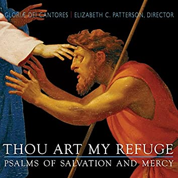 Thou Art My Refuge: Psalms of Salvation & Mercy