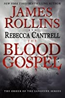 The Blood Gospel: The Order of the Sanguines Series by James Rollins Rebecca Cantrell(2013-01-08)