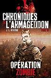 CHRONIQUES DE L'ARMAGEDDON T03 - OPERATION ZOMBIE