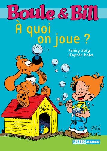 Boule et Bill - À quoi on joue ? (Biblio Mango Boule et Bill t. 222)