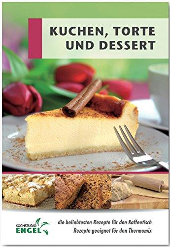 Kuchen, Torte und Dessert: Rezepte geeignet für den Thermomix