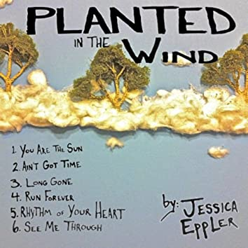 Planted in the Wind