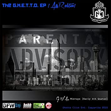 The G.H.E.T.T.O EP (A&R Edition)