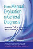 From Manual Evaluation to General Diagnosis: Assessing Patient Information before Hands-On Treatment - Alain Croibier D.O.