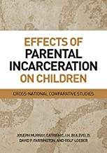Effects of Parental Incarceration on Children: Cross-National Comparative Studies
