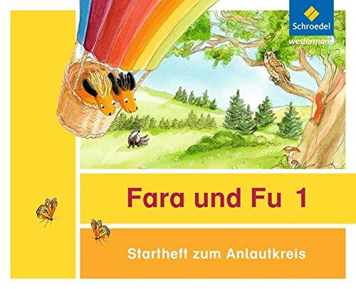 Fara und Fu - Ausgabe 2013: Startheft zum Anlautkreis (inkl. Anlauttabelle)