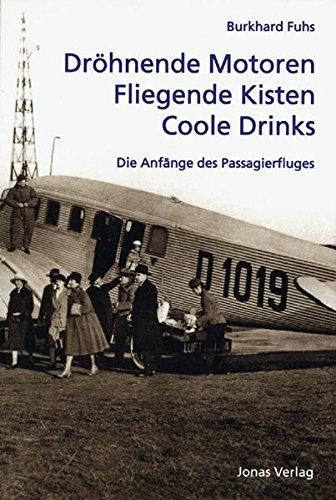 Dröhnende Motoren - Fliegende Kisten - Coole Drinks: Die Anfänge des Passagierflugs