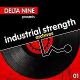 Industrial Strength Archives: Delta 9 Presents [Explicit]