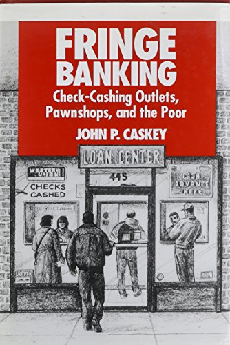 Fringe Banking: Check-cashing Outlets, Pawnshops and the Poor