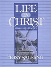 Life in Christ: A Manual for Disciples: Biblical Truth in a Workbook Format to Introduce Young Believers  to the Christian Faith