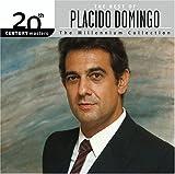 20th Century Masters: The Millennium Collection: The Best of Placido Domingo von Plácido Domingo