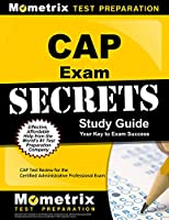 CAP Exam Secrets: CAP Test Review for the Certified Administrative Professional Exam