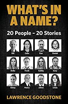 What's in a name?: 20 People - 20 Stories by [Lawrence Goodstone]