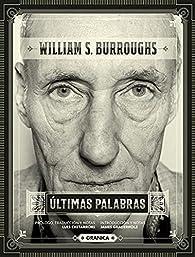 Últimas palabras par  William S. Burroughs