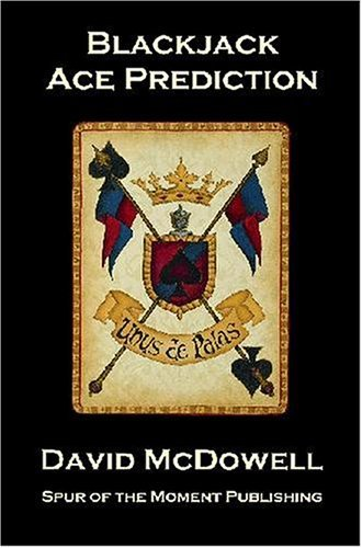 Blackjack Ace Prediction: The Art Of Advanced Location Strategies For The Casino Game Of Twenty-one by David McDowell (2004-08-27)