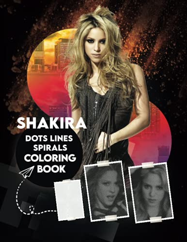 Shakira Dots lines Spirals Coloring Book: New Kind Of Stress Relief Coloring Book For Kids And Adults