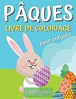 Pâques Livre de coloriage pour enfants: Un livre de coloriage étonnant avec des oeufs de Pâques et des lapins pour les enfants de 4 à 8 ans