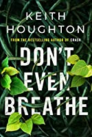 Don't Even Breathe (Maggie Novak Thriller)