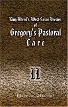 King Alfred's West-Saxon Version of Gregory's Pastoral Care: With an English translation, the Latin text, notes and an introduction. Part 2