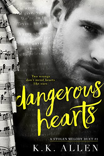 Dangerous Hearts: A Rock Star Romance (A Stolen Melody Duet Book 1)