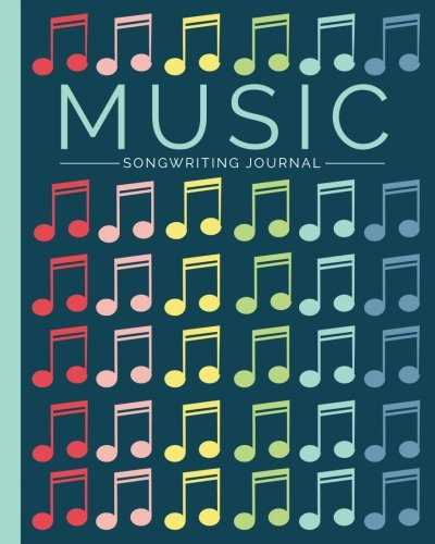 Music Songwriting Journal: Blank Sheet Music, Lyric Diary and Manuscript Paper for Songwriters and Musicians (Gifts for Music Lovers)