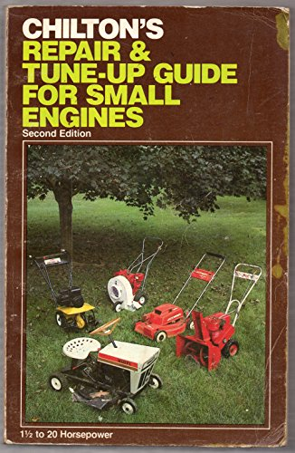 Chilton's Repair and Tune-Up Guide for Small Engines