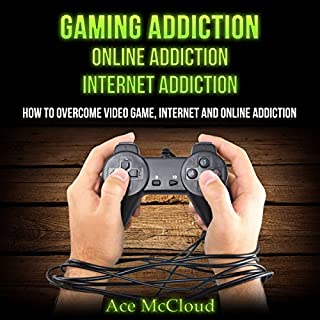 Gaming Addiction, Online Addiction, Internet Addiction audiobook cover art