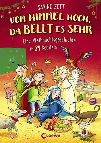 Vom Himmel hoch, da bellt es sehr - Eine Weihnachtsgeschichte in 24 Kapiteln: Lustiger Adventskalender für Kinder ab 8 Jahre