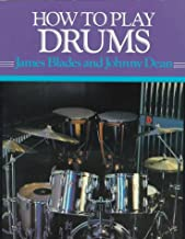 How to Play Drums: Everything You Need to Know to Play the Drums (How-to-Play Series)